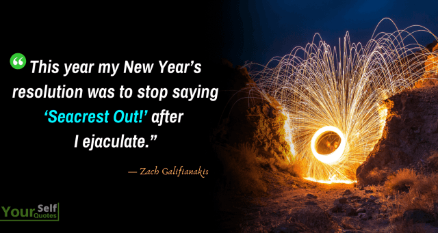 New Year Resolution Quotes By Zach Galifianakis - Best New Year's Resolution Quotes Ideas to inspire You for 2020