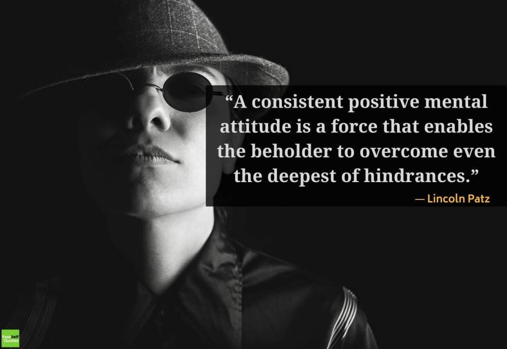 Positive Attitude Quote by Lincoln Patz