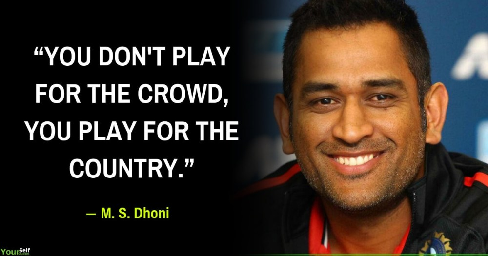 Quotes By MS Dhoni