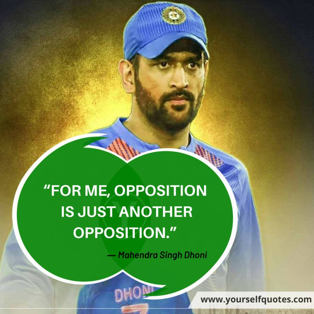 Quotes by Mahendra Singh Dhoni