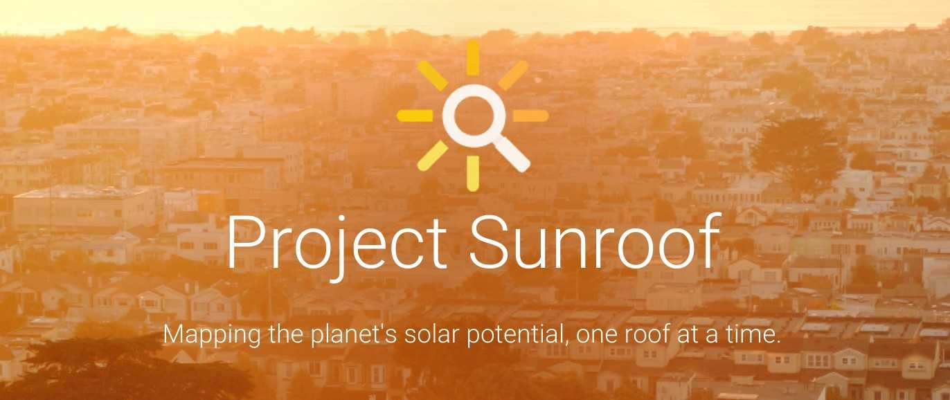 Google Helps Estimate Solar Power Potential and Cost with its Project Sunroof
