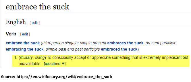 <image: Embrace the suck>