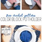 "collage of three images of crocheted potholders with the text ""free crochet pattern: color block potholder"""