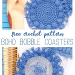 "collage of two images of crocheted coasters with the words ""free crochet pattern - boho bobble coasters"""