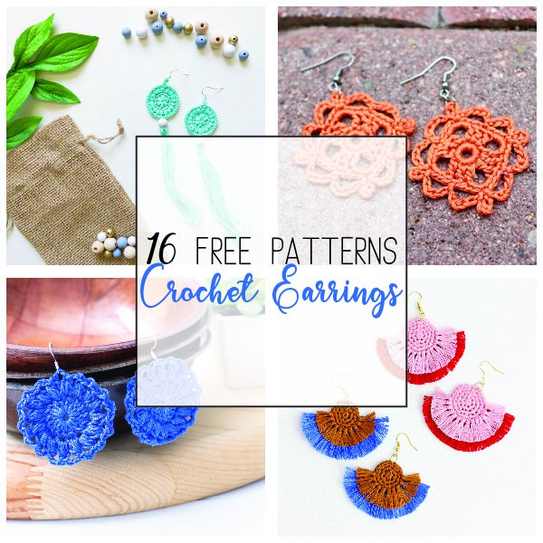 "collage of crocheted earrings with text overlay ""16 free patterns - crochet earrings"""