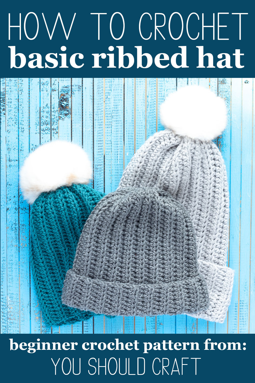 """three crocheted hats with text overlay, """"how to crochet basic ribbed hat - beginner crochet pattern from: you should craft"""""""