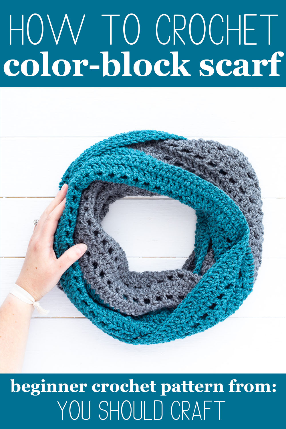 """teal and grey crocheted scarf with text overlay """"how to crochet color-block scarf - beginner crochet pattern from: you should craft"""""""