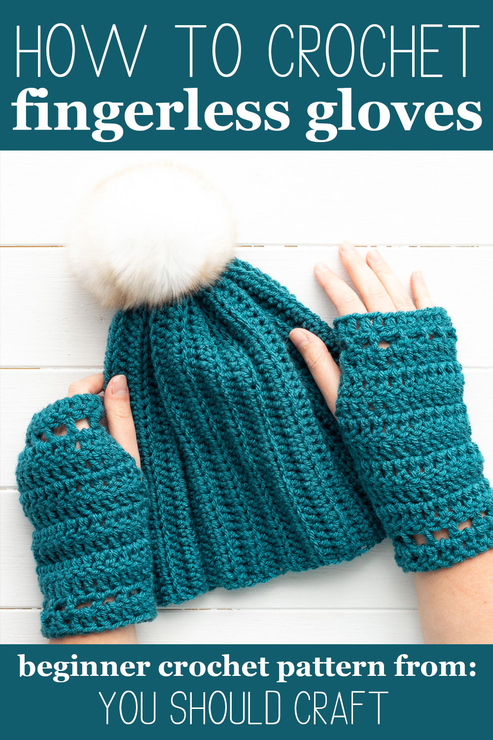 "teal colored hat and glove set with text ""how to crochet fingerless gloves - beginner crochet pattern from you should craft"""
