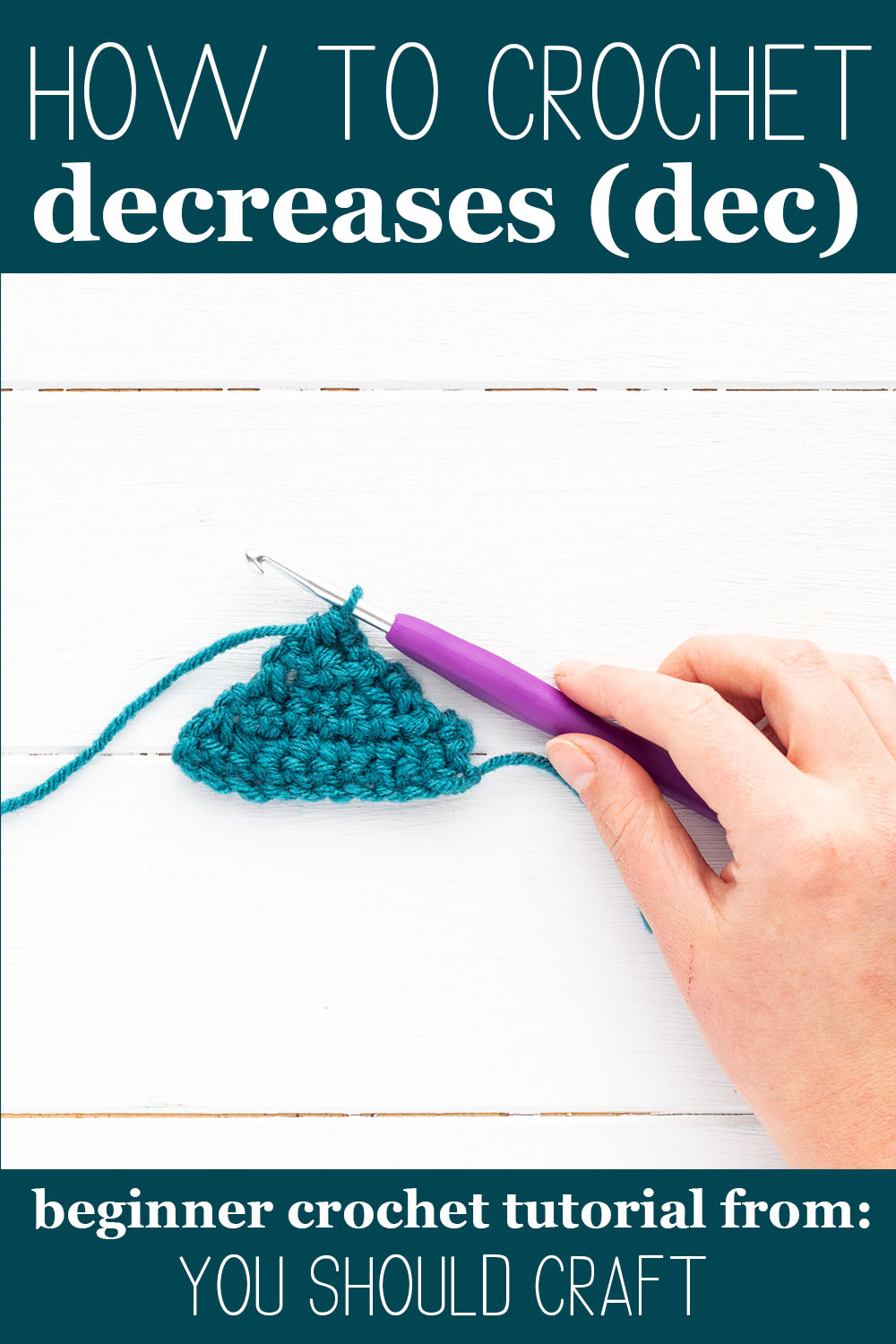 "hand holding a purple hook with a teal crocheted triangle and text ""how to crochet decreases (dec) - beginner crochet tutorial from: you should craft"""