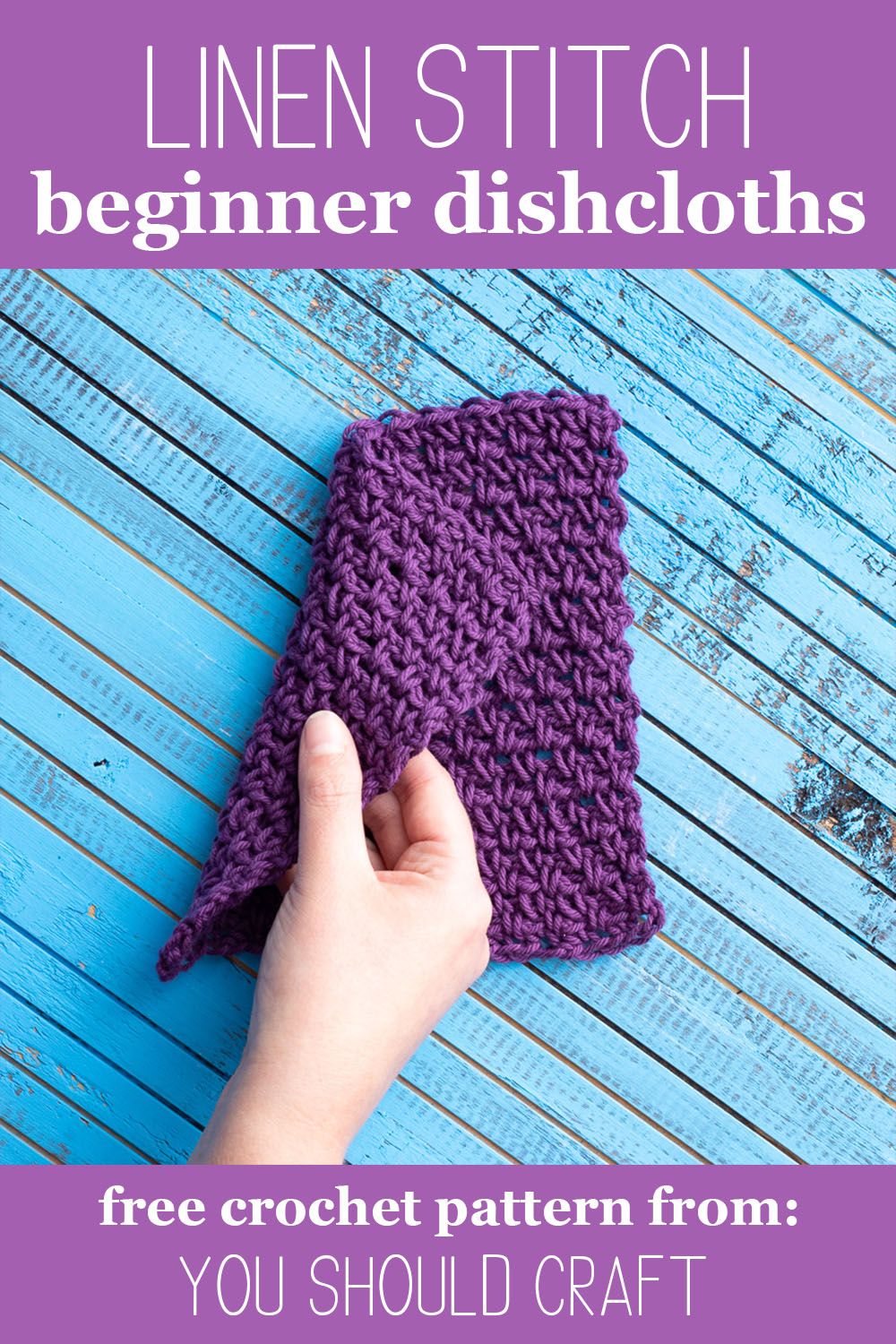 "hand folding a purple washcloth on a blue wooden background. text overlay reads ""linen stitch beginner dishcloths - free crochet pattern from You Should Craft"""