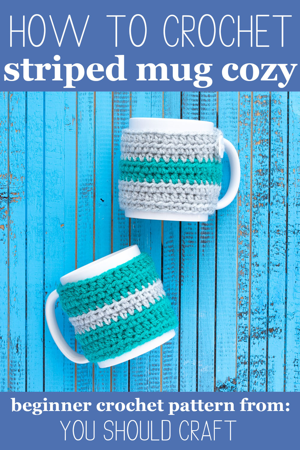 """two white mugs with striped mug cozies on a blue wooden background with text overlay """"how to crochet striped mug cozy - beginner crochet pattern from: you should craft"""""""