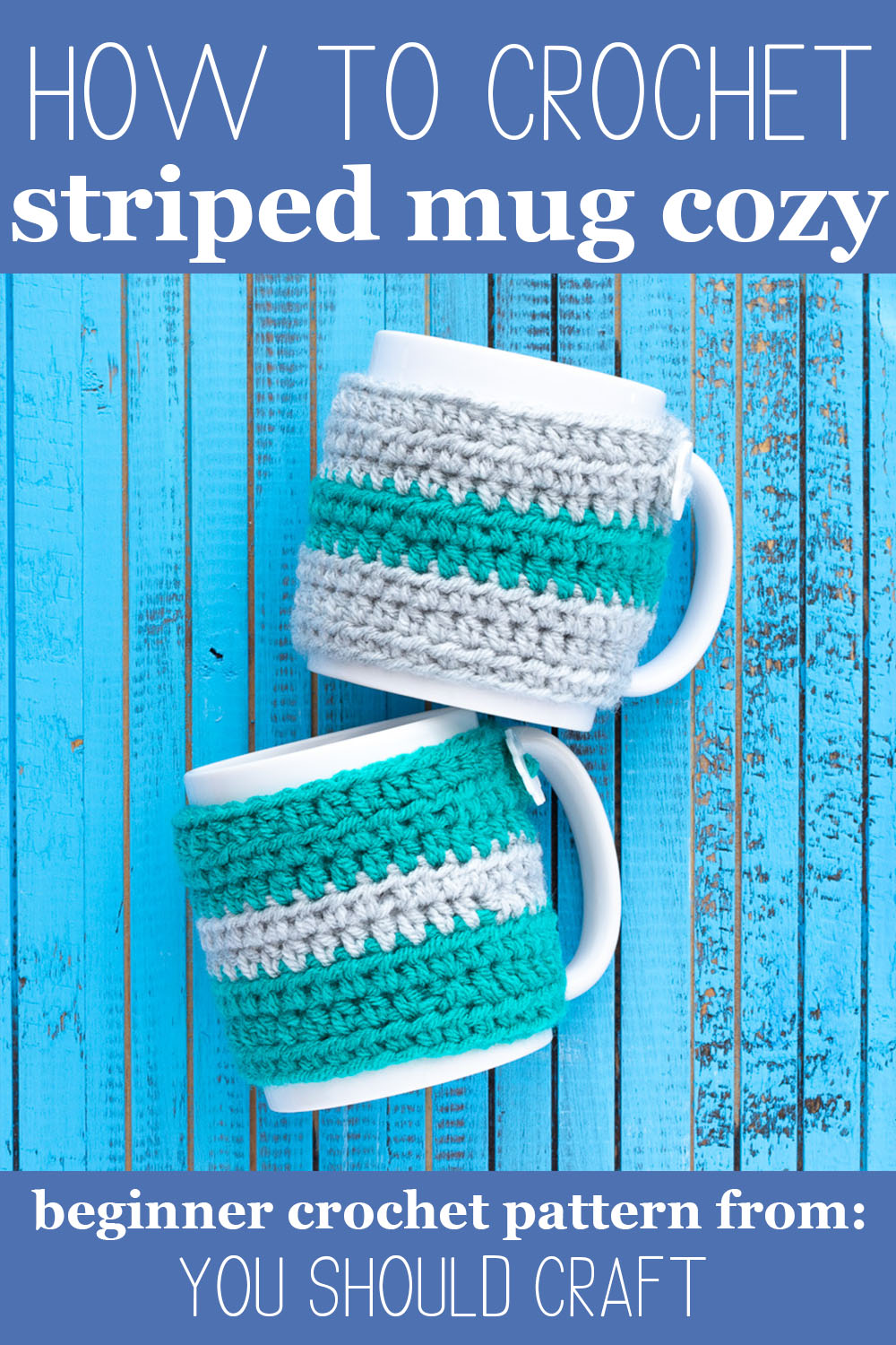 """two white mugs with cozies and the text """"how to crochet striped mug cozy - beginner crochet pattern from: you should craft"""""""