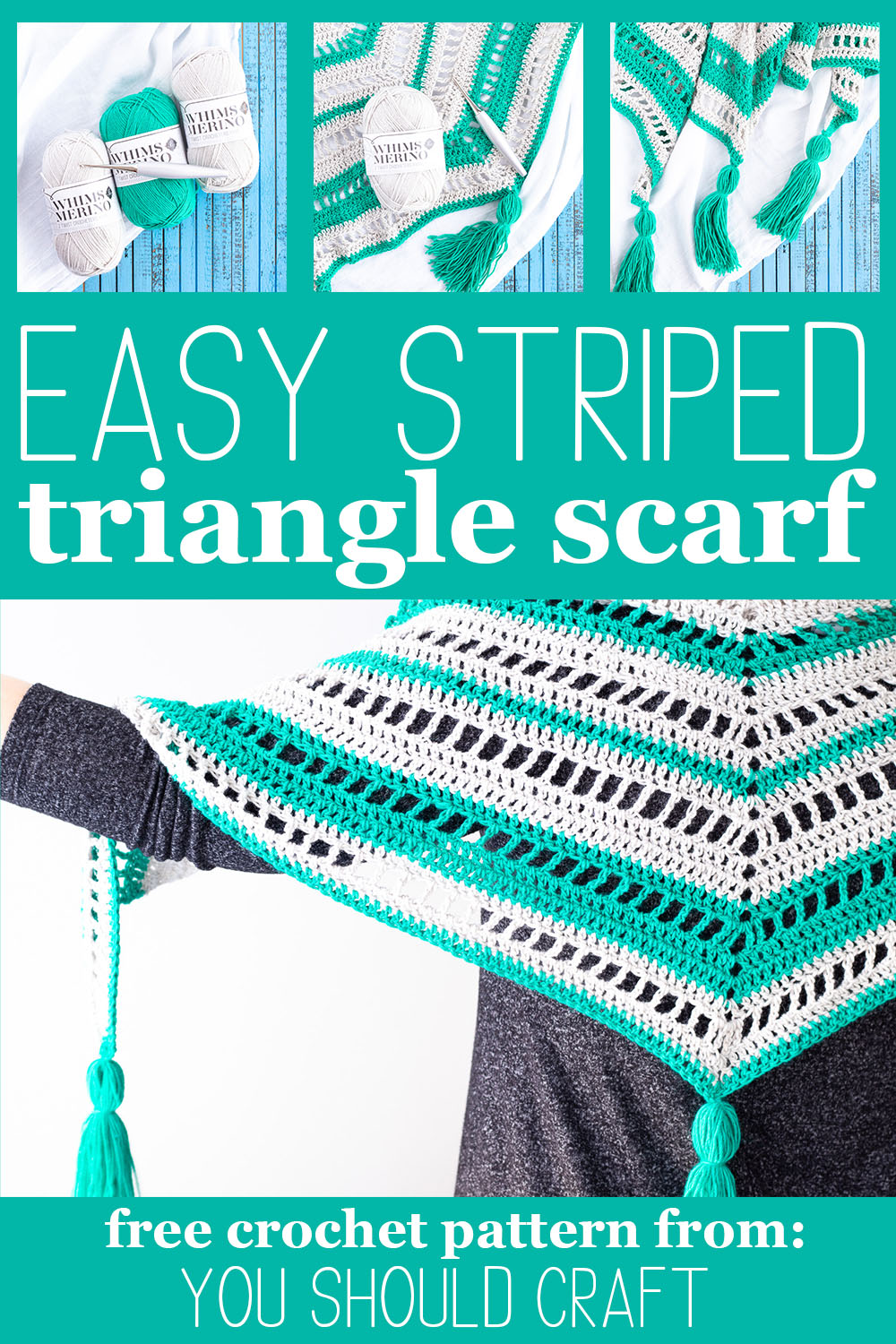 """collage of images of a teal and grey striped triangle scarf with the text """"easy striped triangle scarf - free crochet pattern - you should craft"""""""