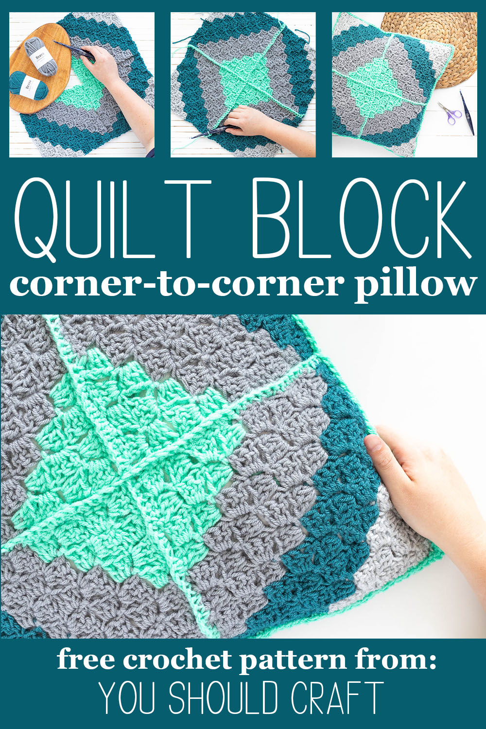 """collage of images of a crochet pillow with text """"quilt block corner-to-corner pillow - free crochet pattern from you should craft"""""""
