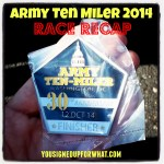 Army Ten Miler Race Recap 2014 – My Redemption Race