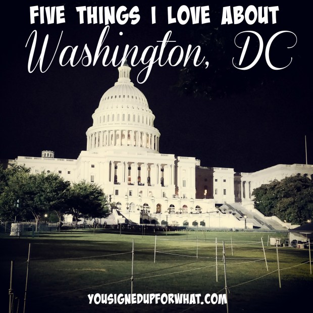 Five Things I Love About Washington DC