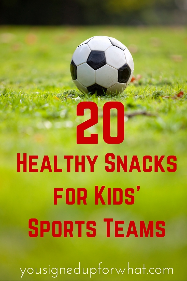 20 Healthy Snacks For Kids Sports Teams You Signed Up For