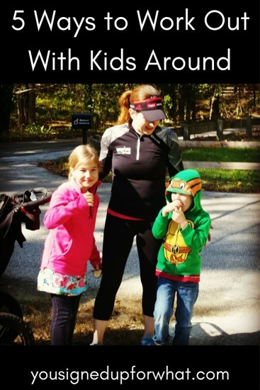 5 Ways to Work Out With Kids Around