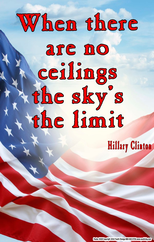 When there are no ceilings Hillary Clinton poster