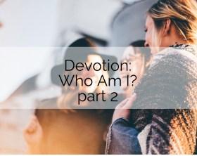 who am i devotion 2