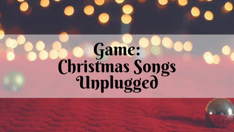 Game: Christmas Songs Unplugged