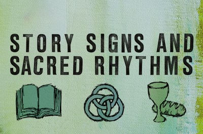 Review: Story, Signs and Sacred Rhythms
