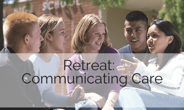 Retreat: Communicating Care