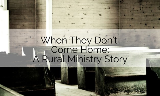 When They Don't Come Home: A Story of Rural Ministry