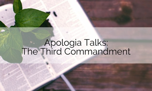 Apologia Talks: Rest. The Work is Done! – The Third Commandment