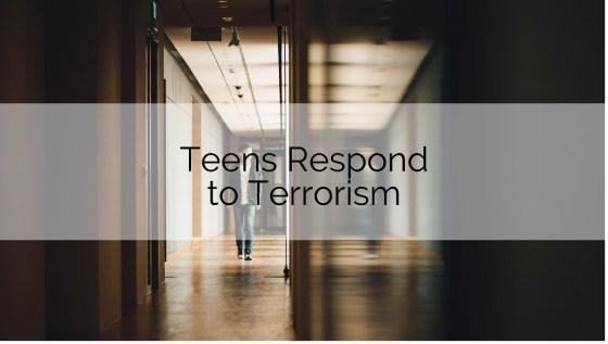 teens respond to terrorism