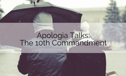 Apologia Talks: Helpers – The Tenth Commandment