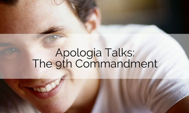Apologia Talks: Coveting – The Ninth Commandment