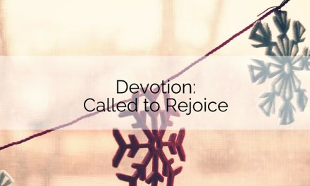 Devotion: Called to Rejoice