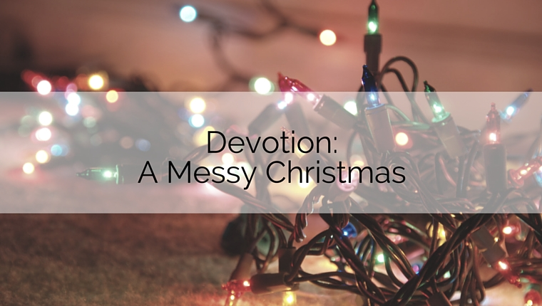 Devotion: A Messy Christmas
