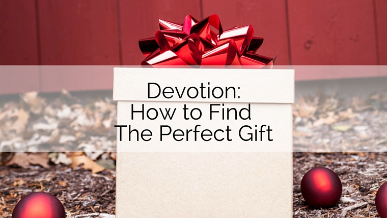Devotion: How to Find the Perfect Gift