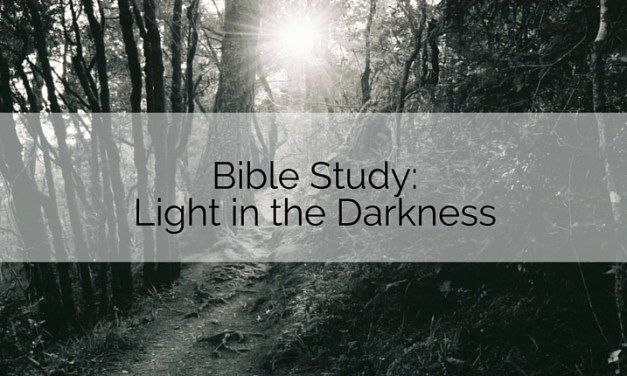 Bible Study: Light in the Darkness