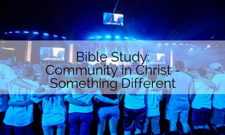 Bible Study: Community in Christ – Something Different