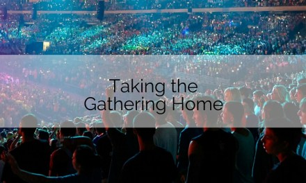 Taking the Gathering Home