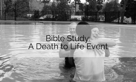 Bible Study: A Death to Life Event
