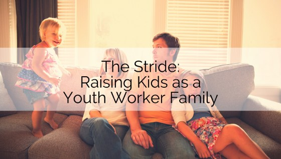 Raising Kids as a Youth Worker