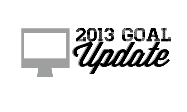 2013 Goal Review