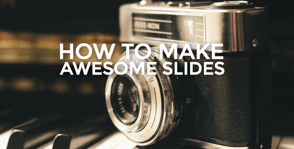 HOW-TO-MAKE-AWESOME-SLIDES