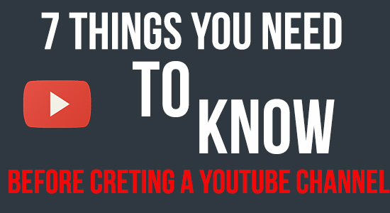 7thingsbeforeyoucreateyoutubechannel