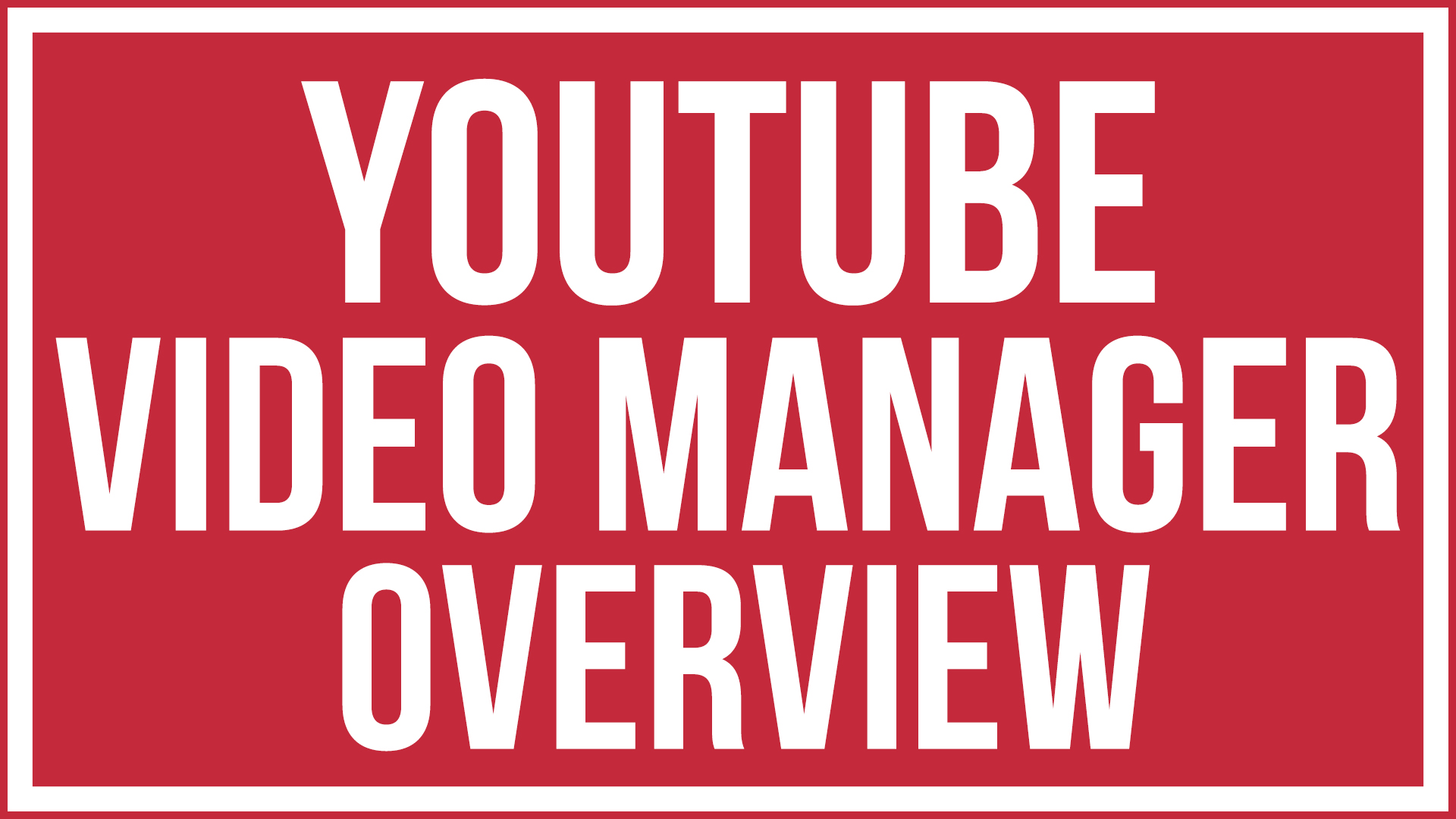 How To Understand The YouTube Video Manager - YouTube