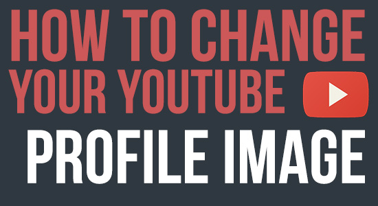 how to change your youtube profile image