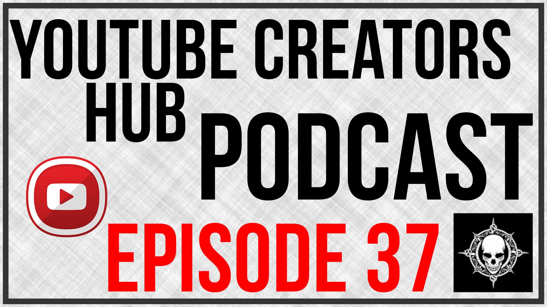YouTube Creators Hub Podcast Episode 37