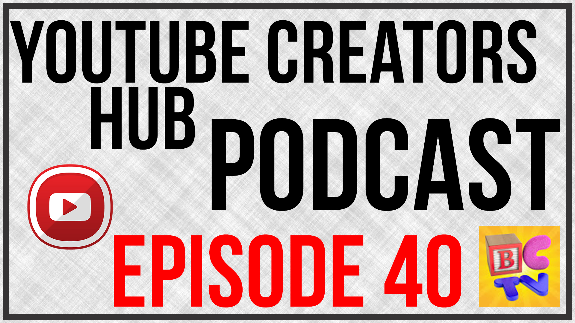 youtube creators hub podcast episode 40