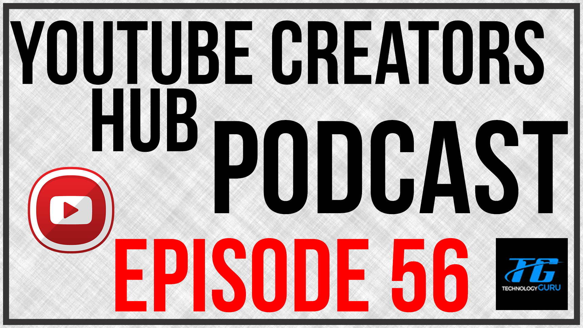 YouTube Creators Hub Podcast Episode 56