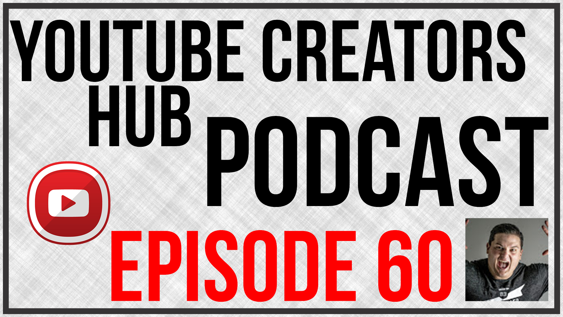 YouTube Creators Hub Podcast Episode 60