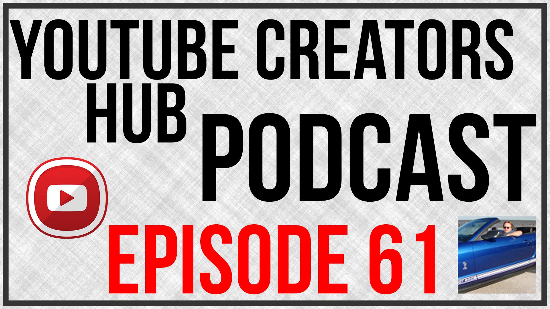 YouTube Creators Hub Podcast Episode 61